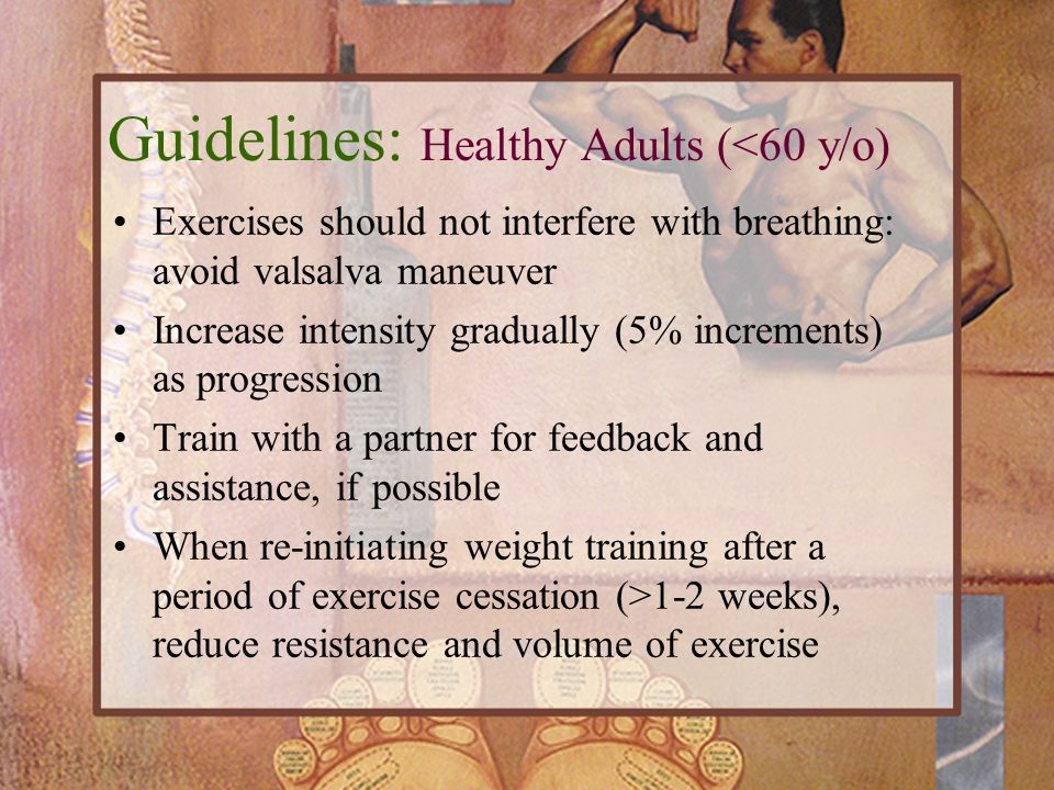 Guidelines: Healthy Adults (<60 y/o)