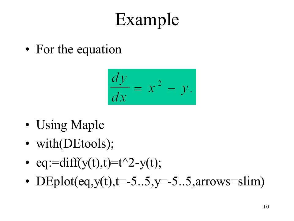 Example For the equation Using Maple with(DEtools);