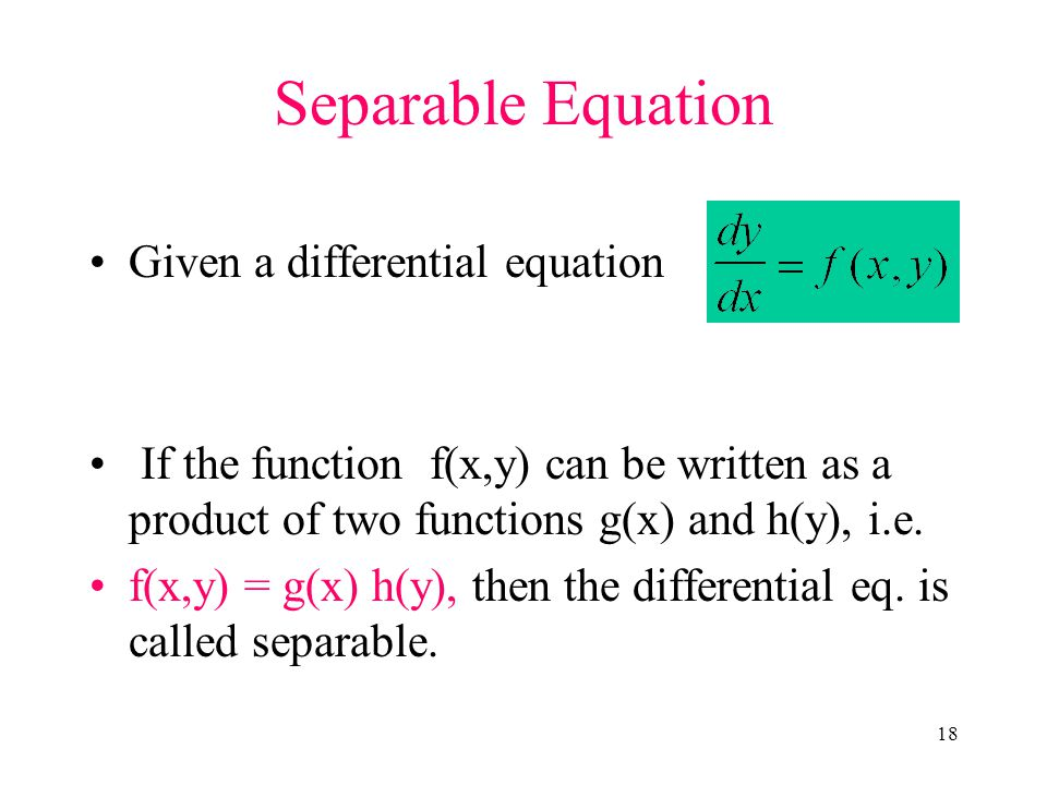 Separable Equation Given a differential equation