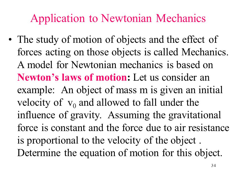 Application to Newtonian Mechanics