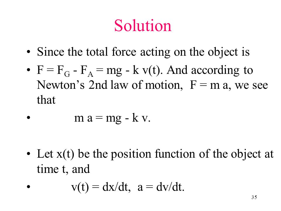 Solution Since the total force acting on the object is