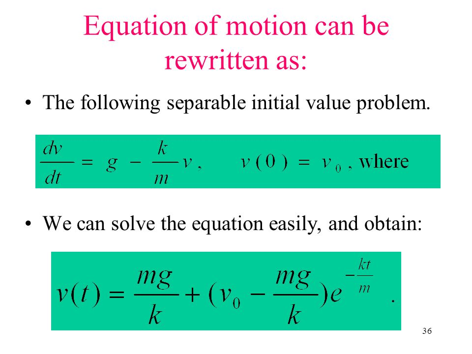 Equation of motion can be rewritten as: