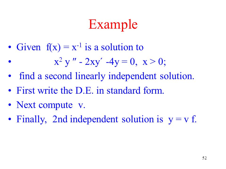 Example Given f(x) = x-1 is a solution to