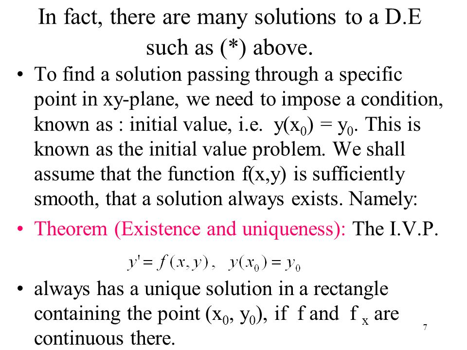 In fact, there are many solutions to a D.E such as (*) above.