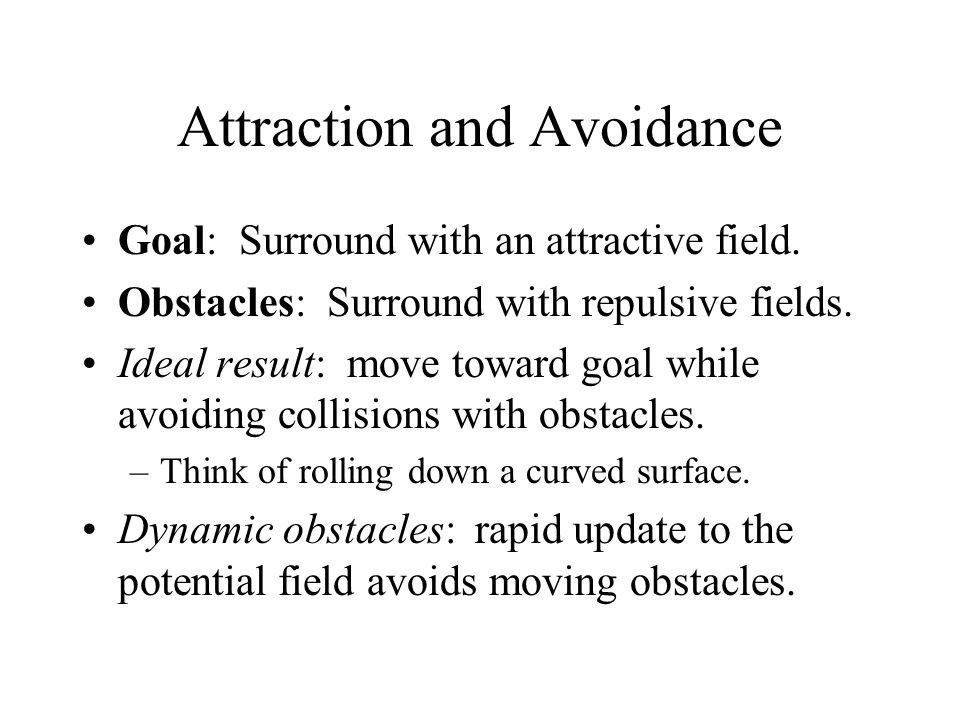 Attraction and Avoidance