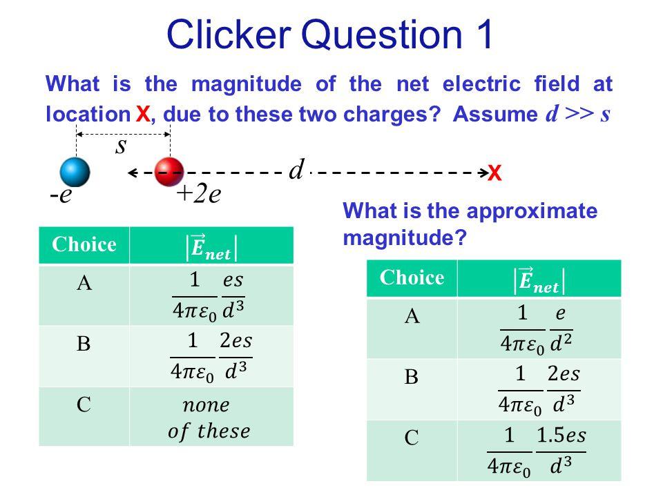 Clicker Question 1 +2e -e s d