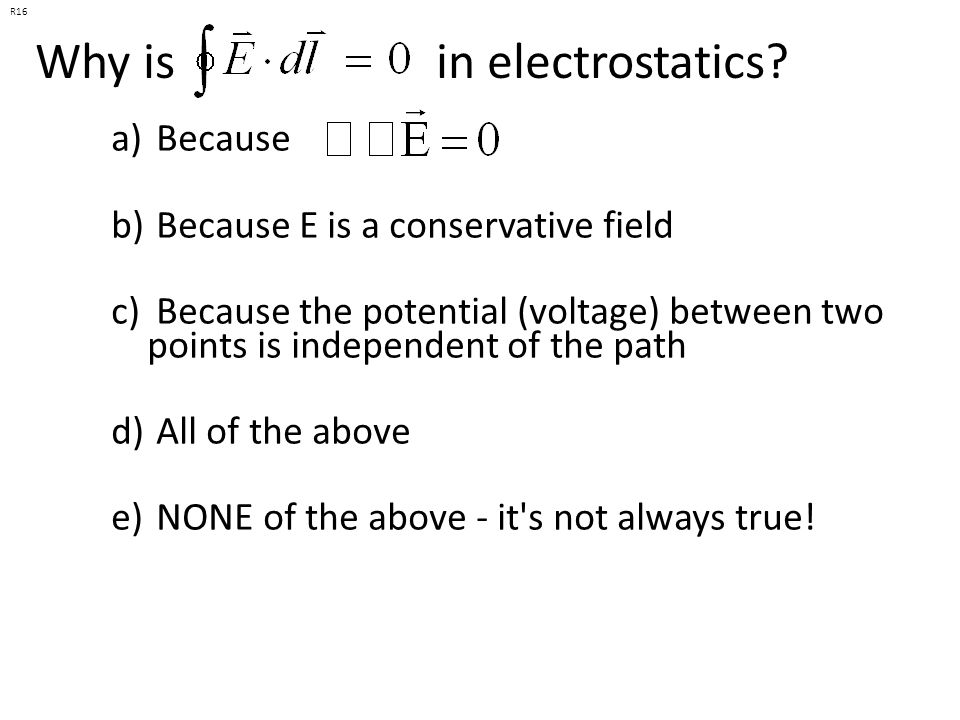Why is in electrostatics