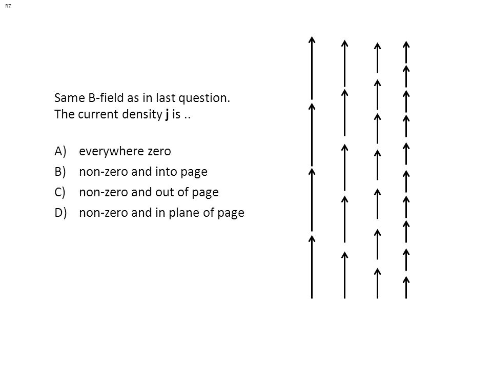 Same B-field as in last question. The current density j is ..