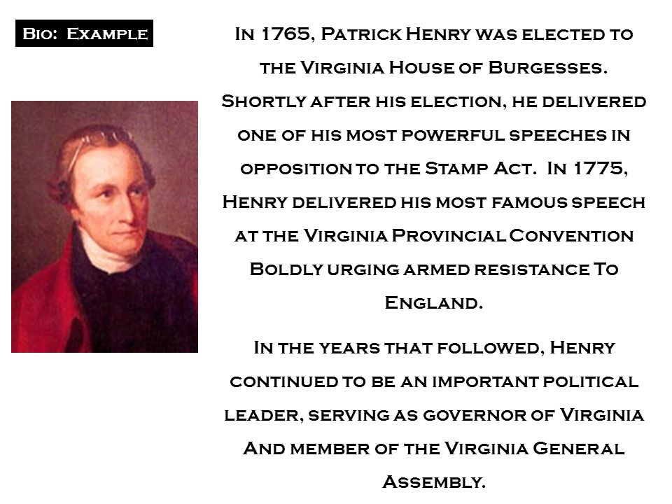 In 1765, Patrick Henry was elected to the Virginia House of Burgesses