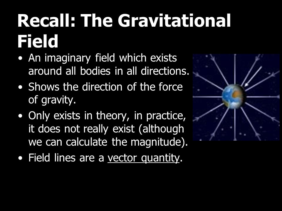 Recall: The Gravitational Field