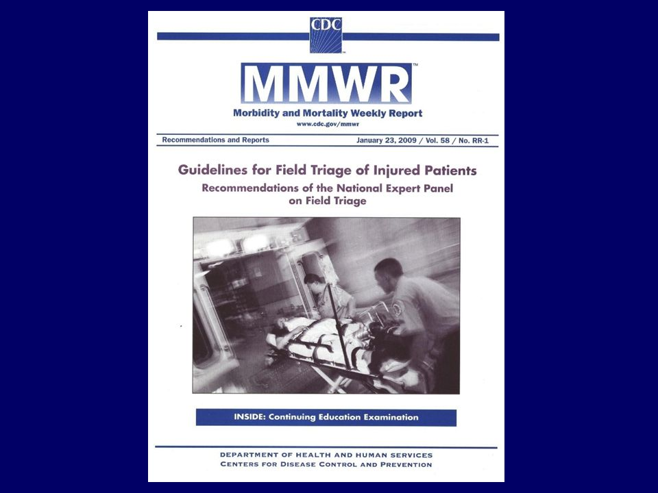 The National Trauma Triage Protocol is based upon Guidelines for Field Triage of Injured Patients: Recommendations of the National Expert Panel on Field Triage published by the CDC in the Morbidity and Mortality Weekly Report (MMWR).
