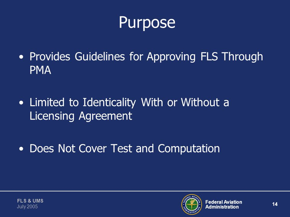 Purpose Provides Guidelines for Approving FLS Through PMA