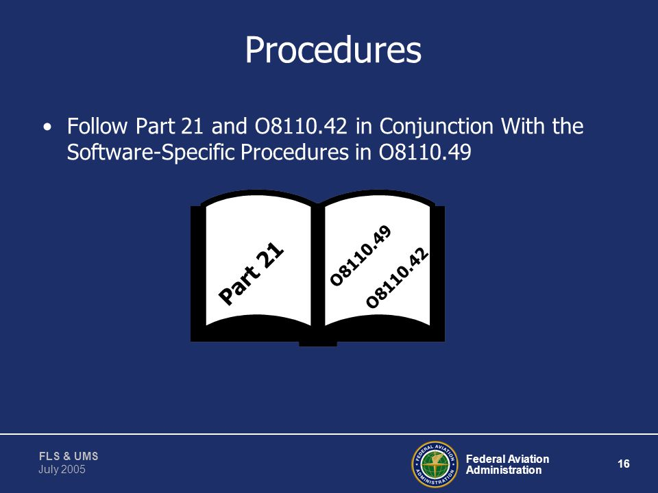 Procedures Follow Part 21 and O8110.42 in Conjunction With the Software-Specific Procedures in O8110.49.