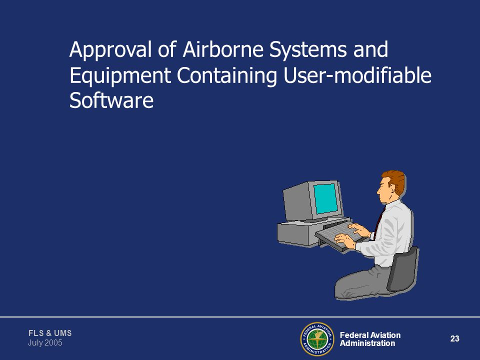 Approval of Airborne Systems and Equipment Containing User-modifiable Software