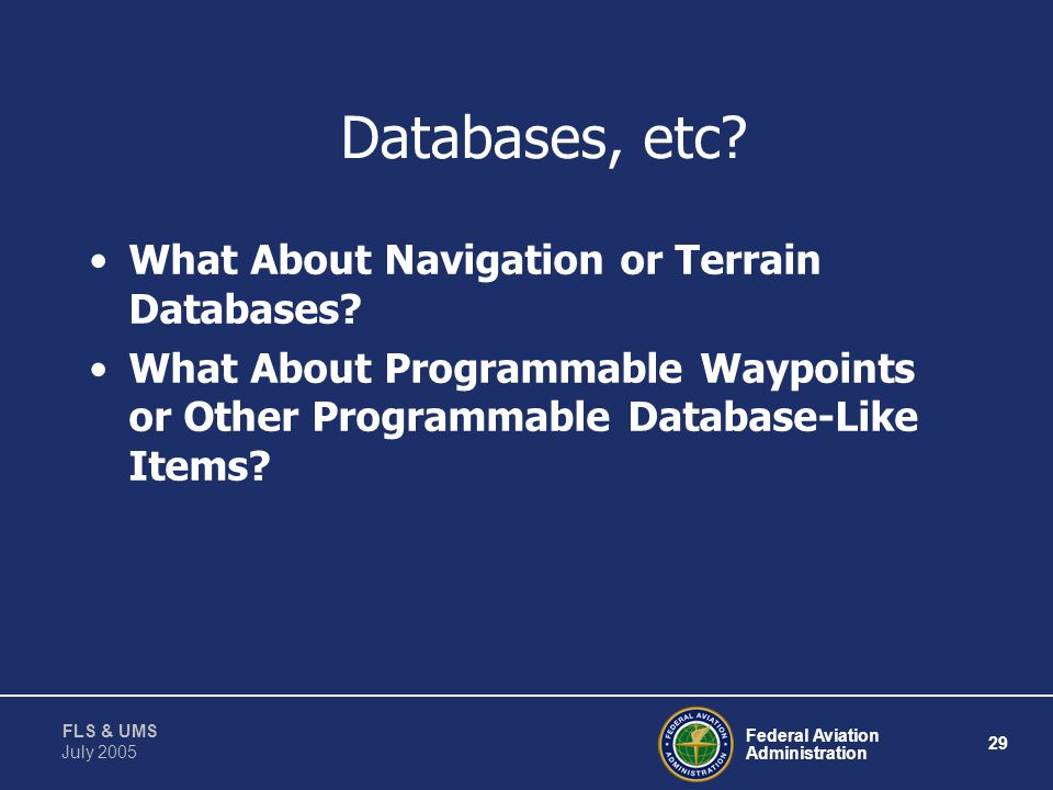 Databases, etc What About Navigation or Terrain Databases