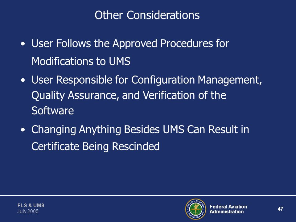 Other Considerations User Follows the Approved Procedures for Modifications to UMS.