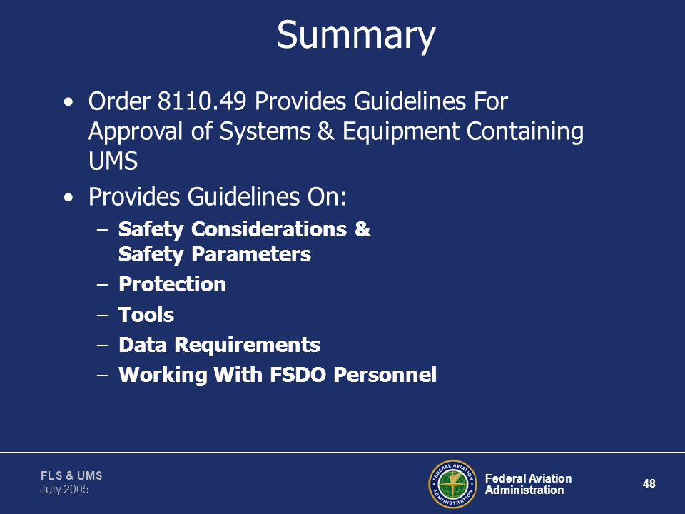 Summary Order 8110.49 Provides Guidelines For Approval of Systems & Equipment Containing UMS. Provides Guidelines On: