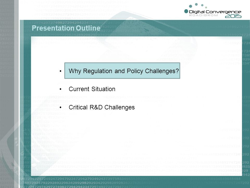 Presentation Outline Why Regulation and Policy Challenges