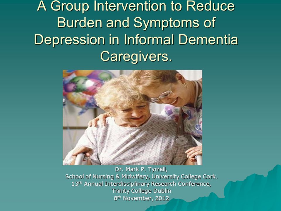 A Group Intervention to Reduce Burden and Symptoms of Depression in Informal Dementia Caregivers.