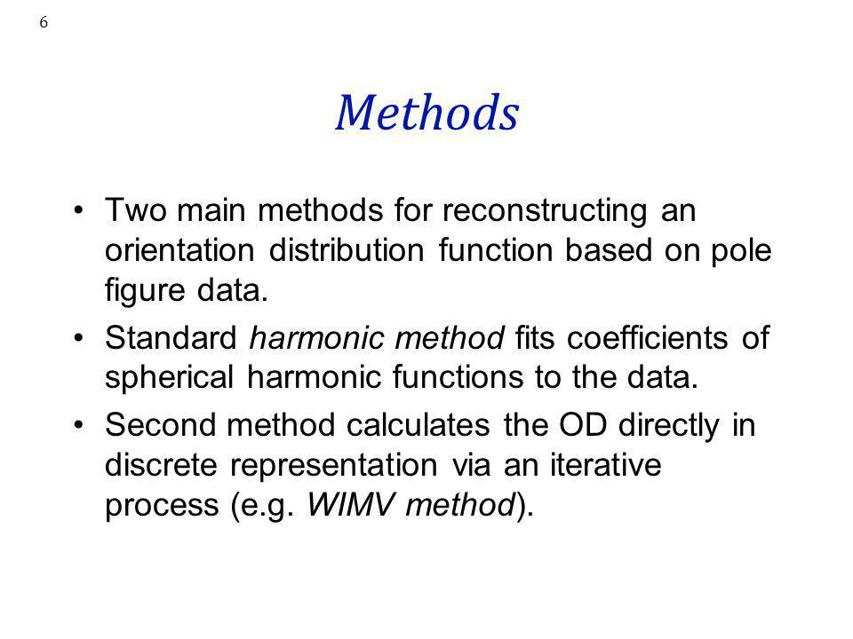 Methods Two main methods for reconstructing an orientation distribution function based on pole figure data.