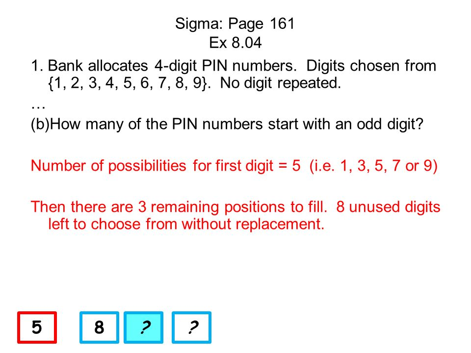 Sigma: Page 161 Ex Bank allocates 4-digit PIN numbers. Digits chosen from {1, 2, 3, 4, 5, 6, 7, 8, 9}. No digit repeated.
