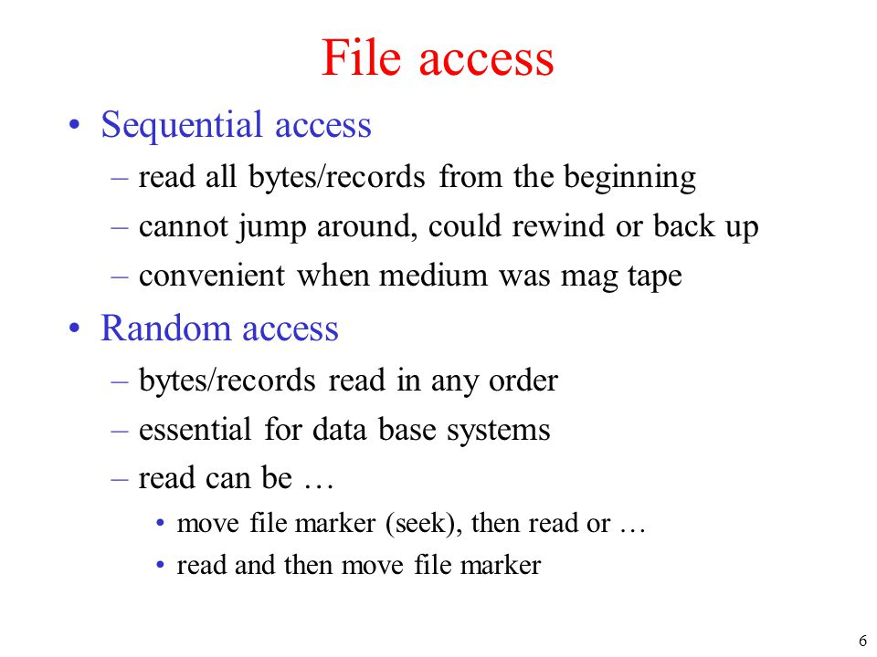 File access Sequential access Random access