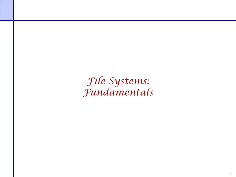 File Systems: Fundamentals