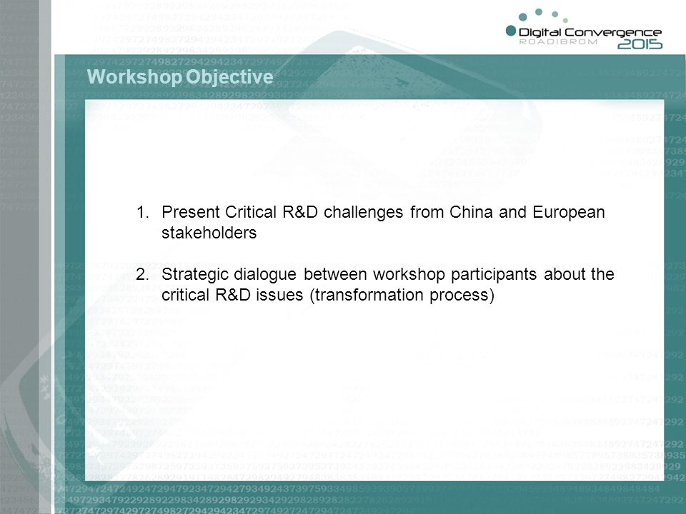 Workshop Objective Present Critical R&D challenges from China and European stakeholders.