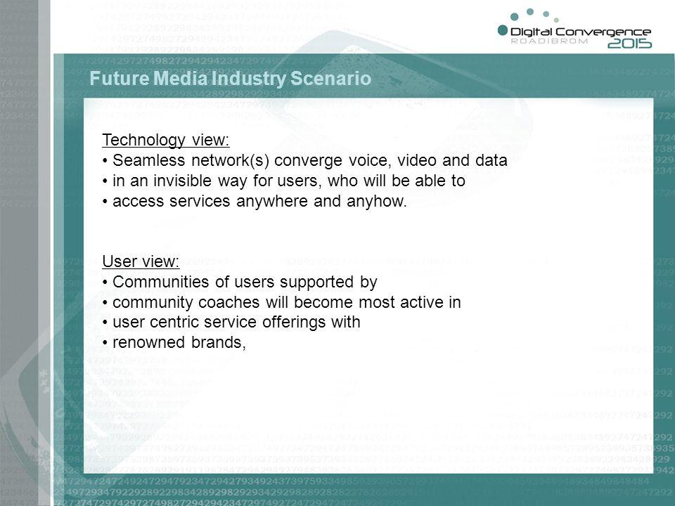 Future Media Industry Scenario