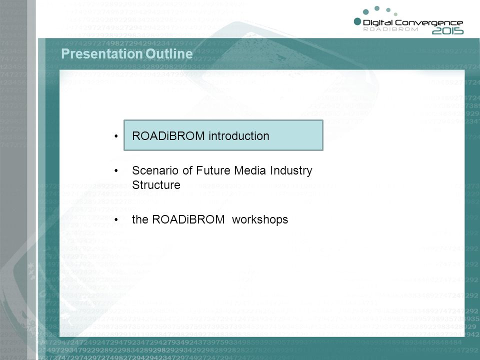 Presentation Outline ROADiBROM introduction