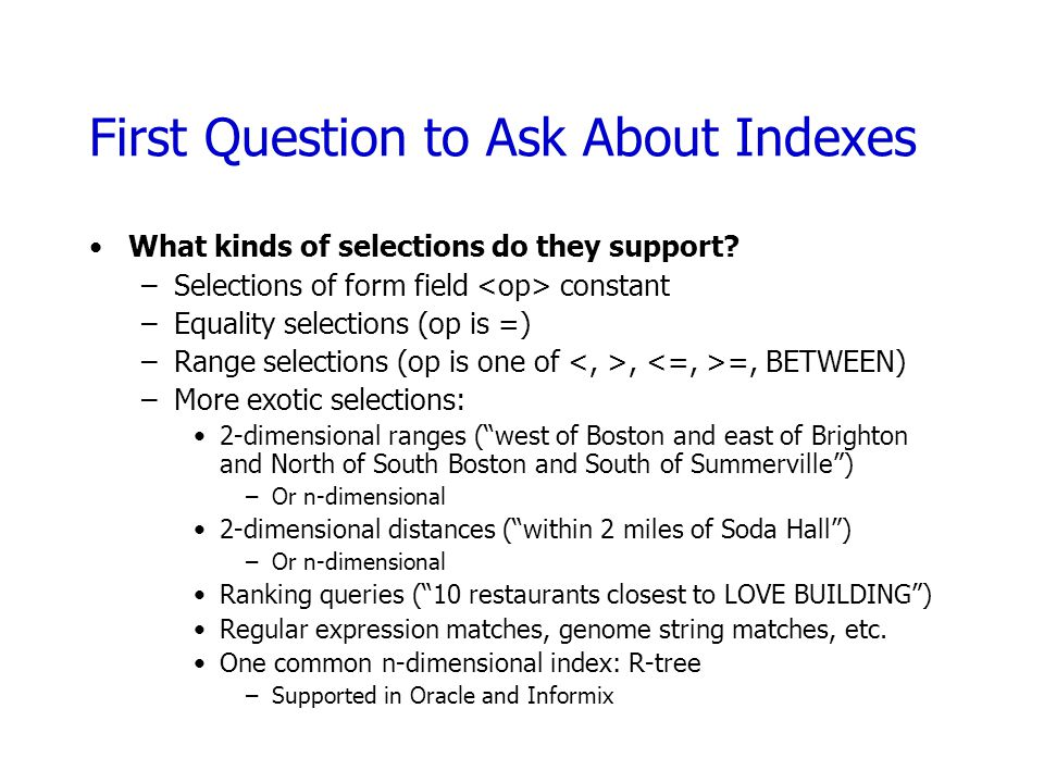 First Question to Ask About Indexes