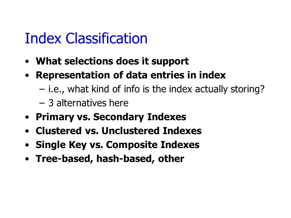 Index Classification What selections does it support
