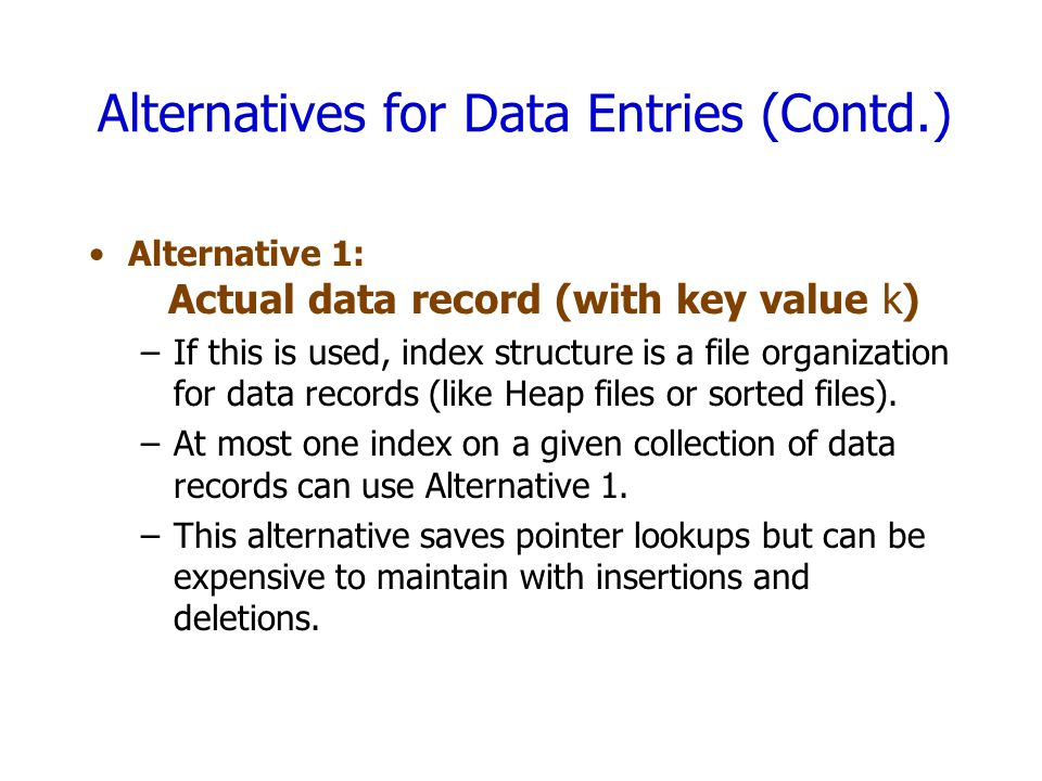 Alternatives for Data Entries (Contd.)