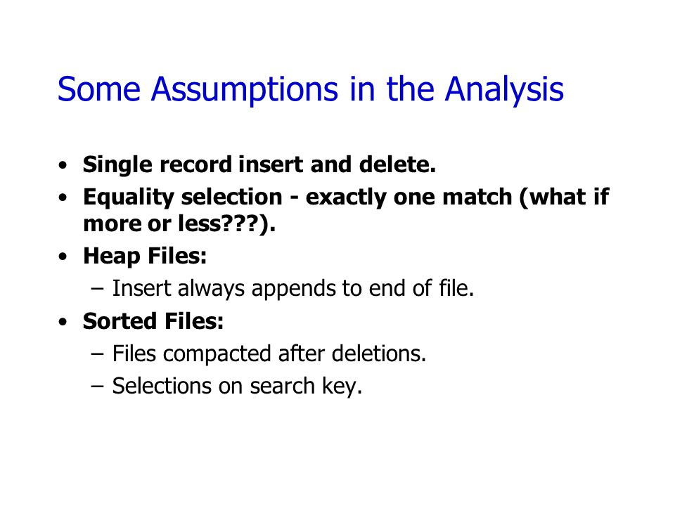 Some Assumptions in the Analysis
