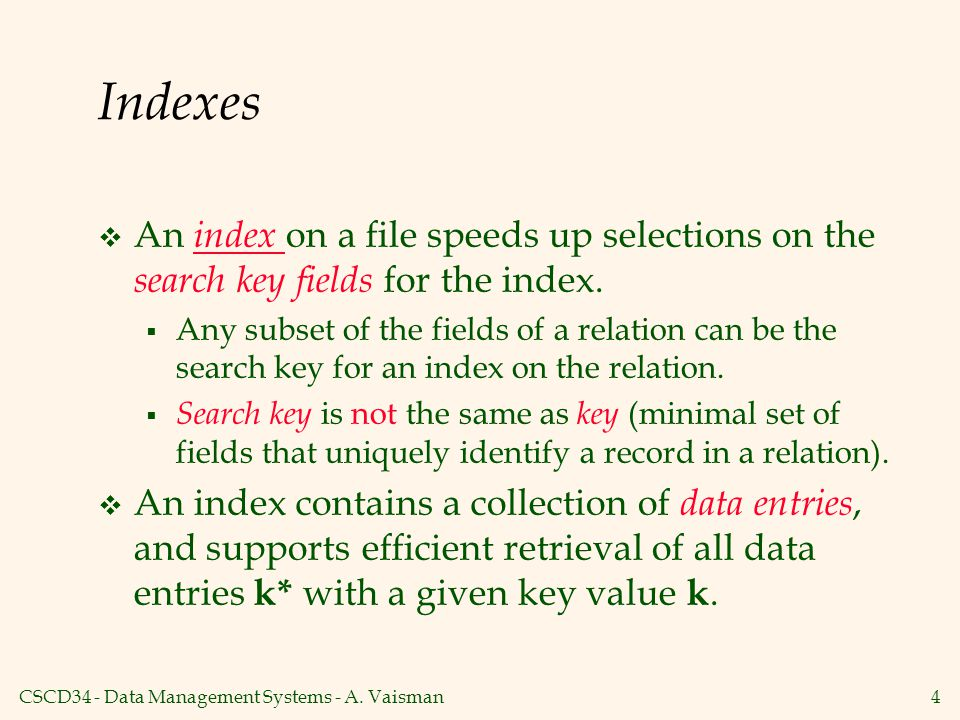 Indexes An index on a file speeds up selections on the search key fields for the index.