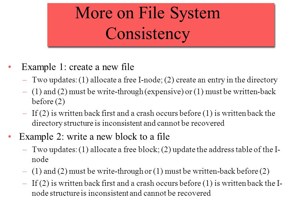 More on File System Consistency