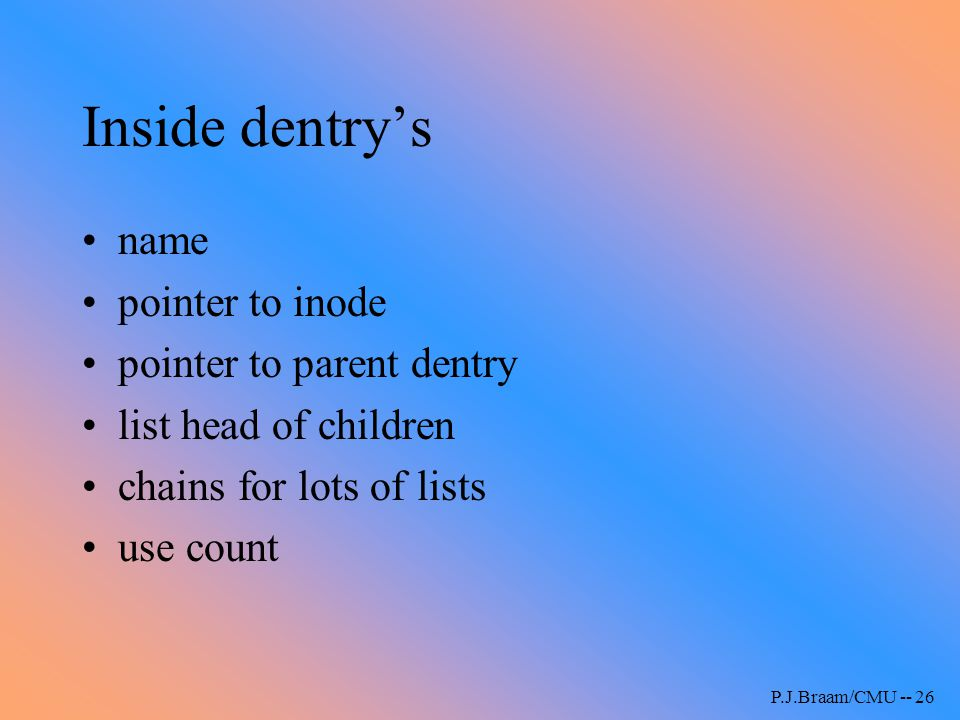 Inside dentry's name pointer to inode pointer to parent dentry