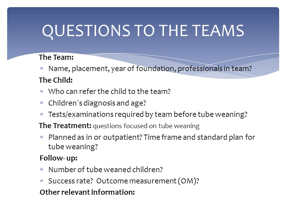 QUESTIONS TO THE TEAMS The Team: