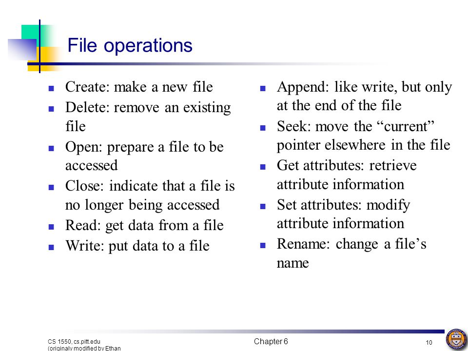 File operations Create: make a new file
