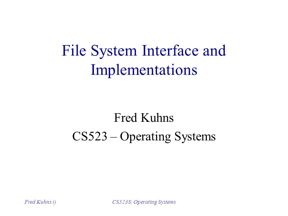 File System Interface and Implementations
