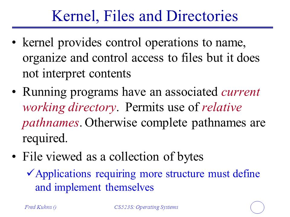 Kernel, Files and Directories