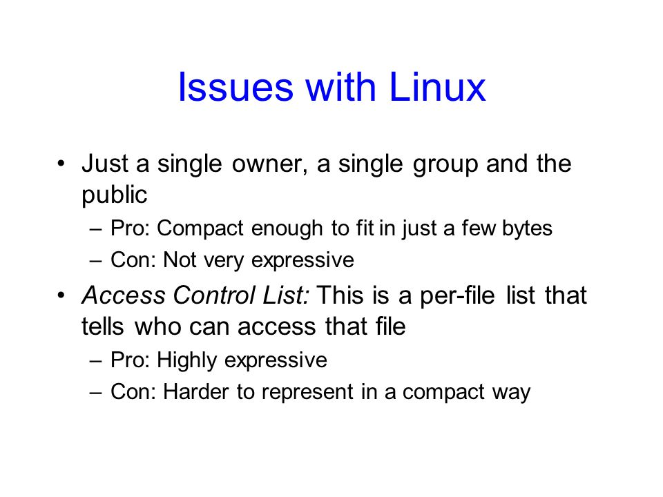 Issues with Linux Just a single owner, a single group and the public