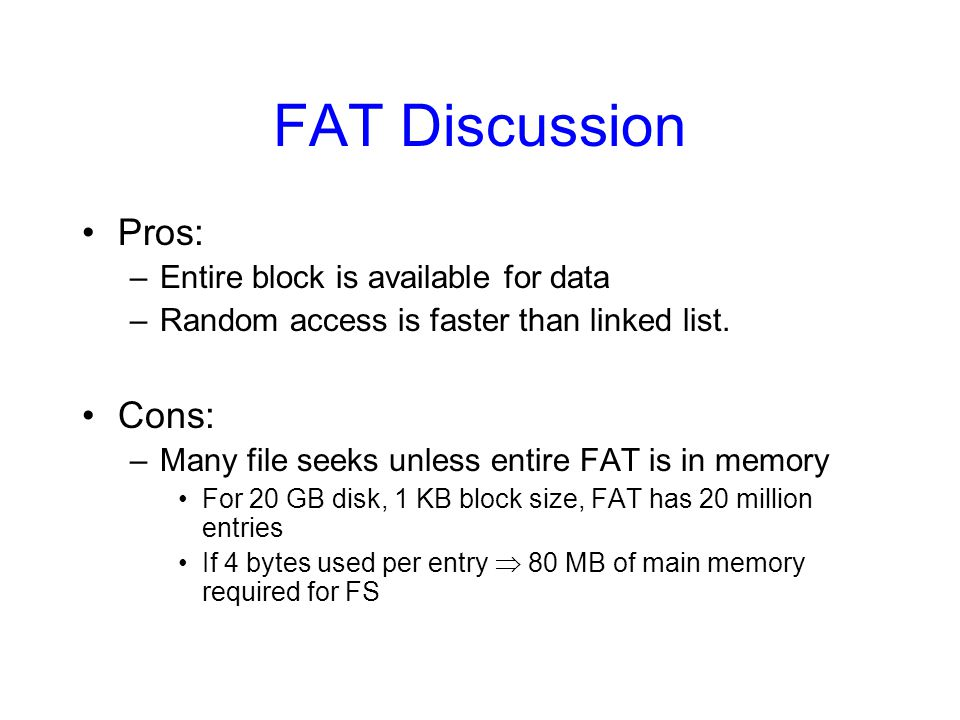 FAT Discussion Pros: Cons: Entire block is available for data