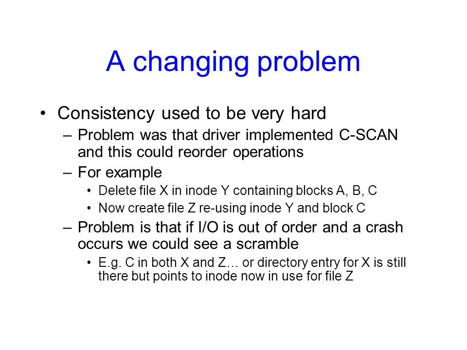A changing problem Consistency used to be very hard