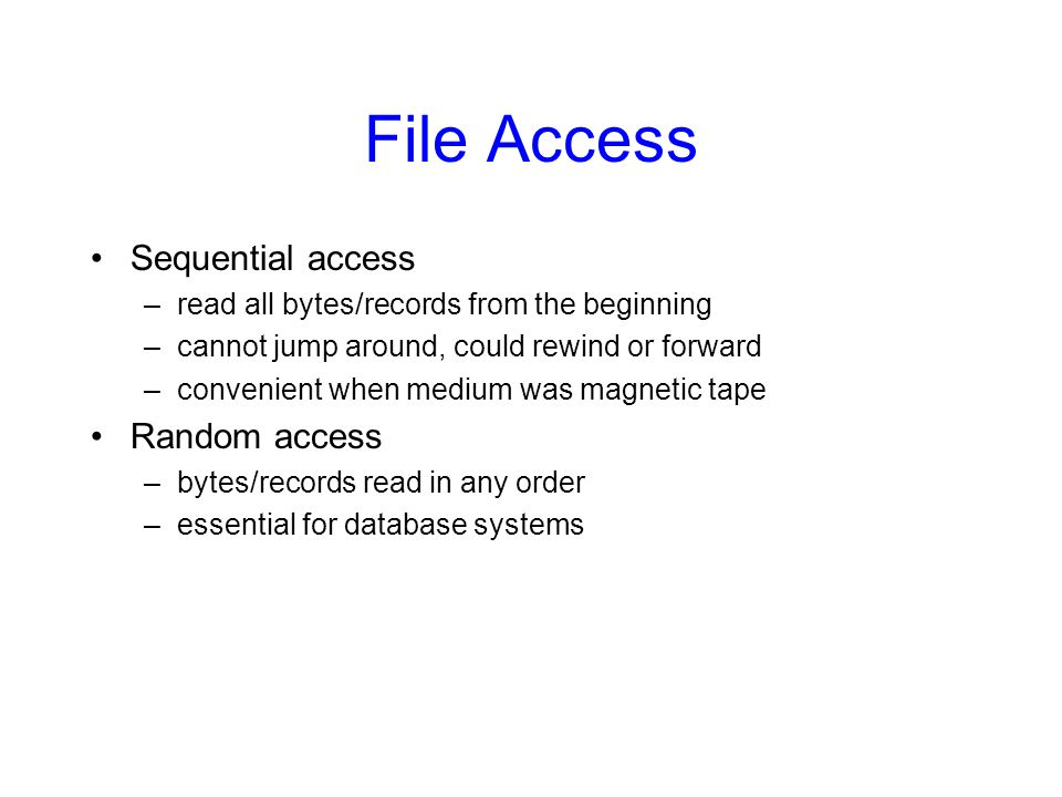 File Access Sequential access Random access