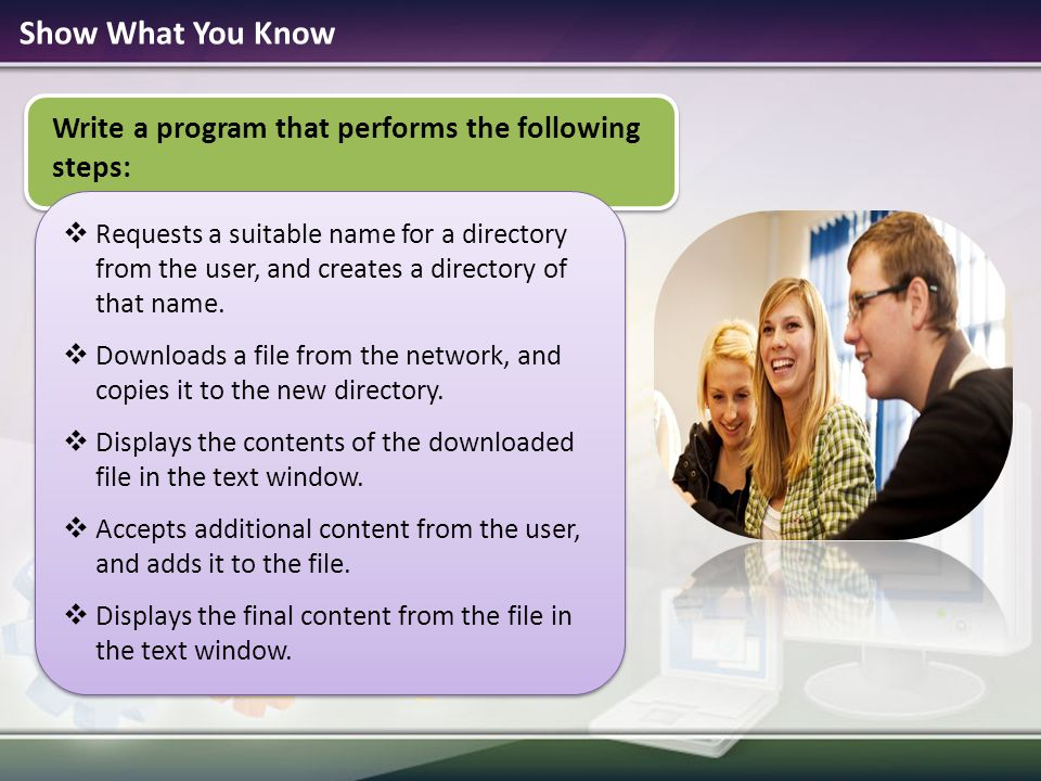 Show What You Know Write a program that performs the following steps: