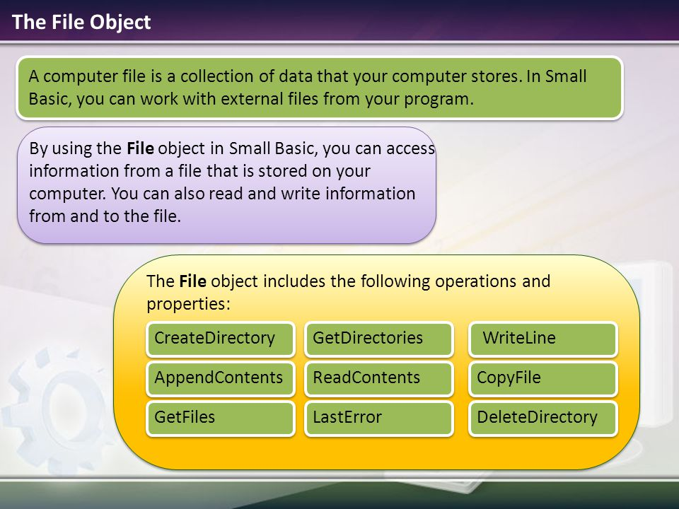 The File object includes the following operations and properties: