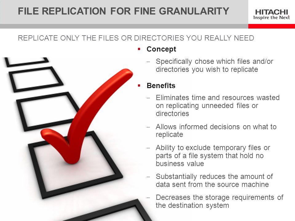 File Replication for fine granularity