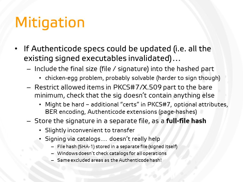 Mitigation If Authenticode specs could be updated (i.e. all the existing signed executables invalidated)…