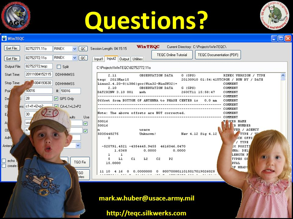 Questions mark.w.huber@usace.army.mil http://teqc.silkwerks.com